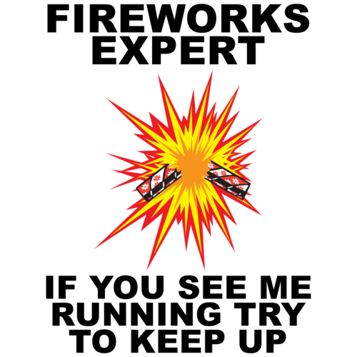 14e460804 fireworks-expert-if-you-see-me-running-try-to-keep-up--fourth-of-july -tshirt-preview.png
