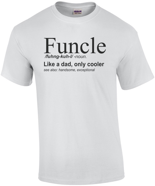877e3c25e Funcle Definition - Funny Uncle T-Shirt