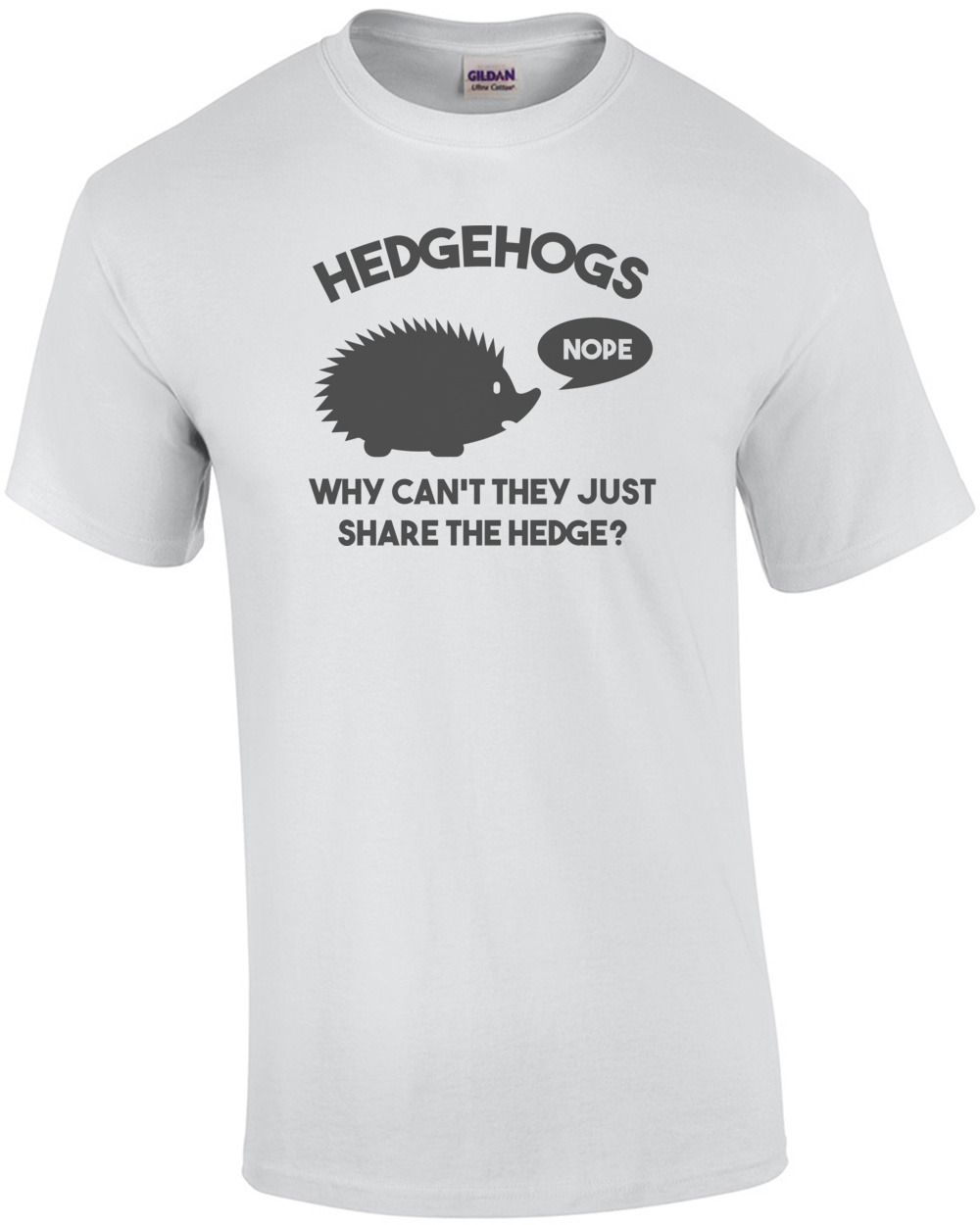 6ed33fe55 Hedgehogs - why can't they just share the hedge? T-Shirt shirt