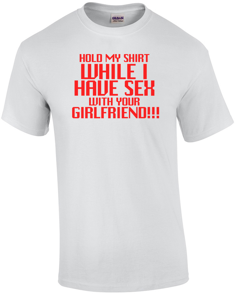 Hold My Shirt While Have Sex With Your Girlfriend Funny Shirt