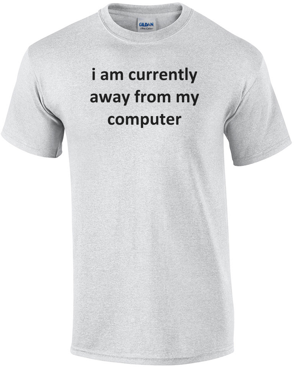 1Tee Mens I Am Currently Away From My Computer T-Shirt