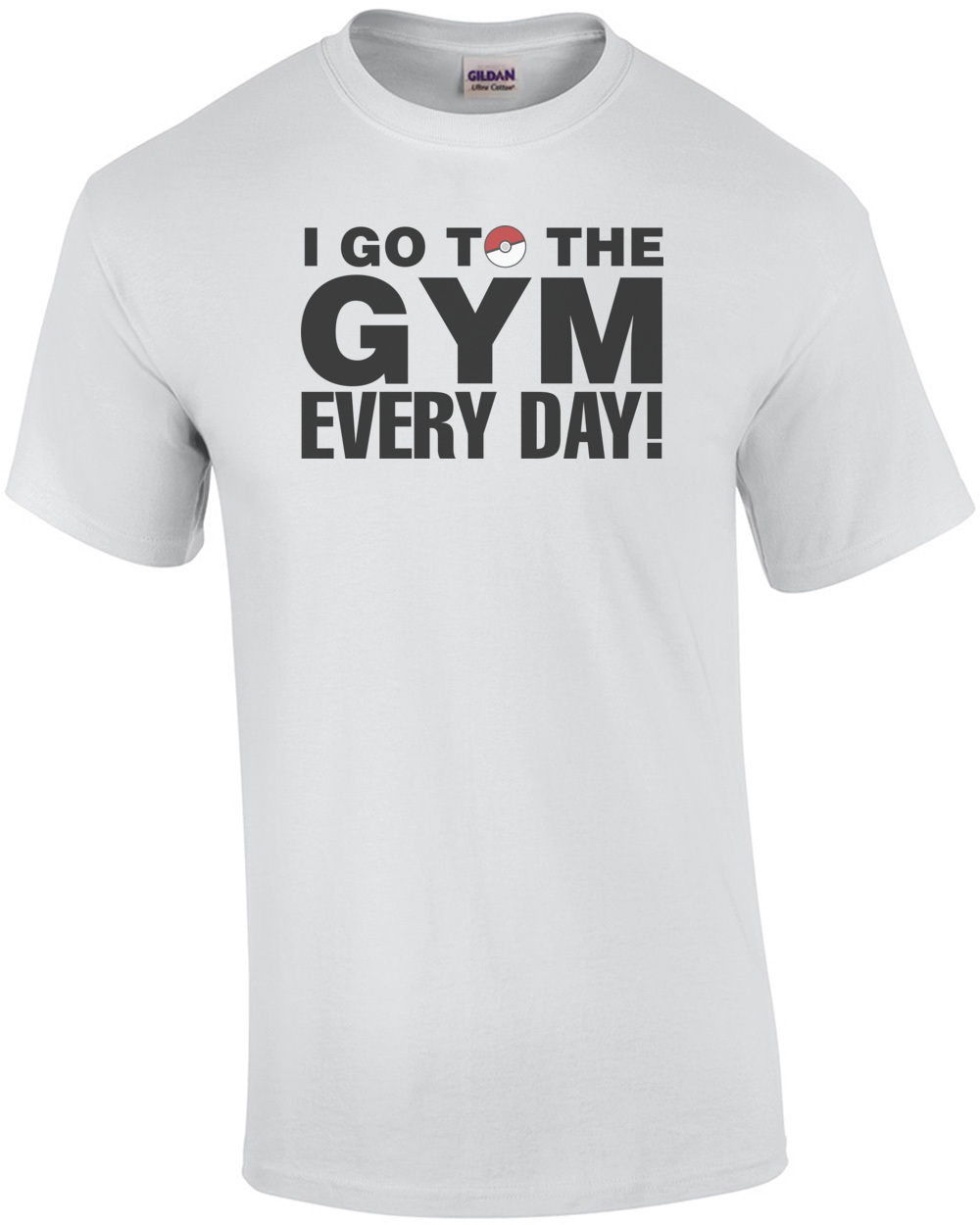 I Go To The Gym Every Day Pokemon Go T Shirt
