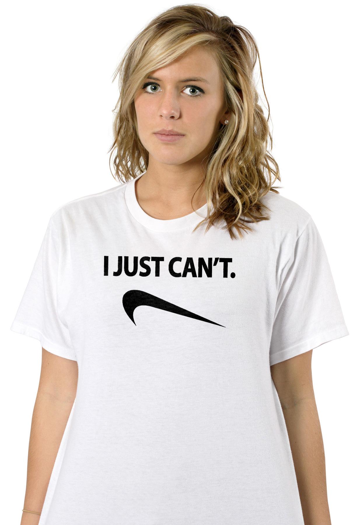 fd2d53ca I Just Can't. Nike Parody T-Shirt shirt