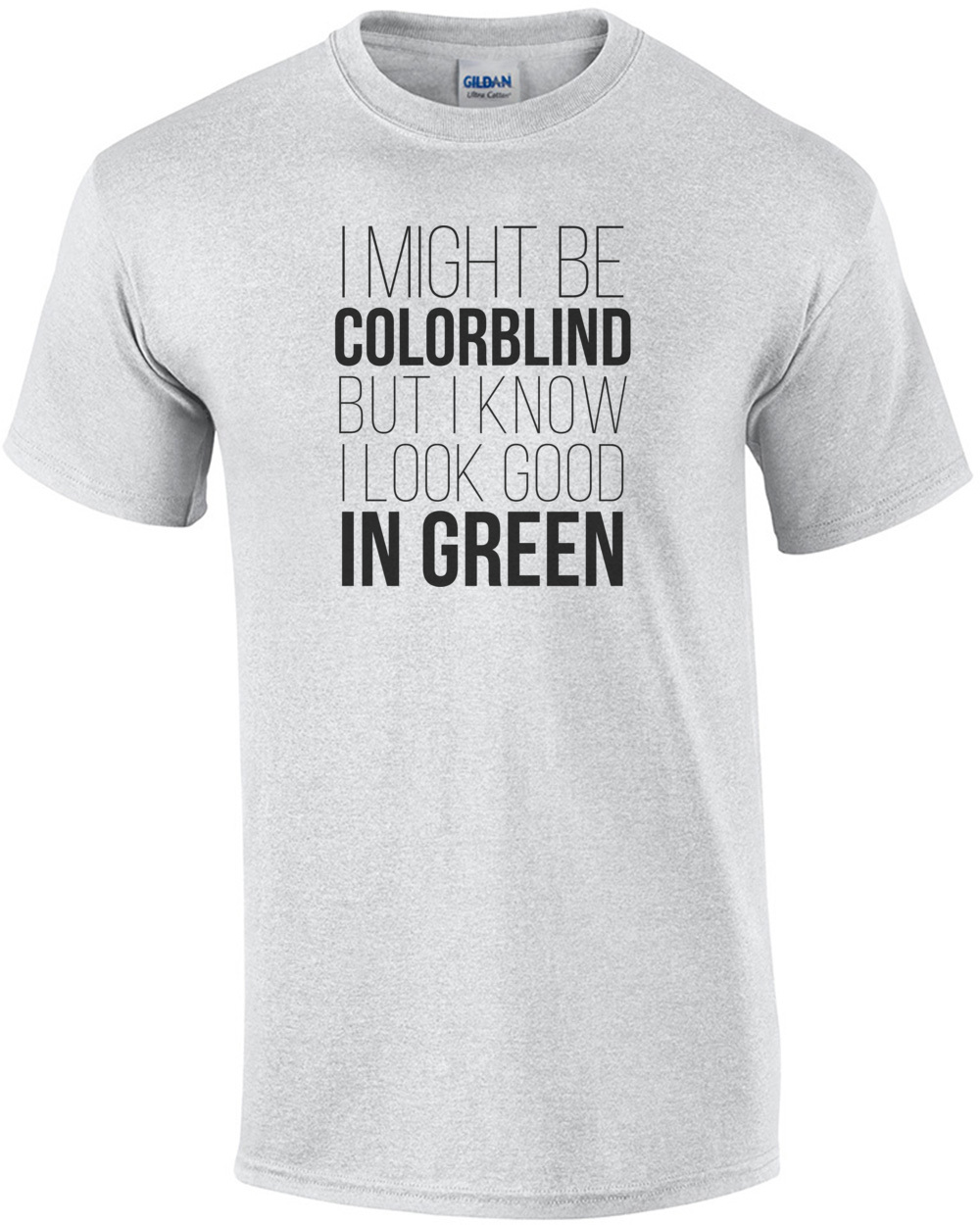 75d34347 i-might-be-colorblind-but-i-know-i-look-good-in-green--funny-tshirt -mens-regular-ash.jpg