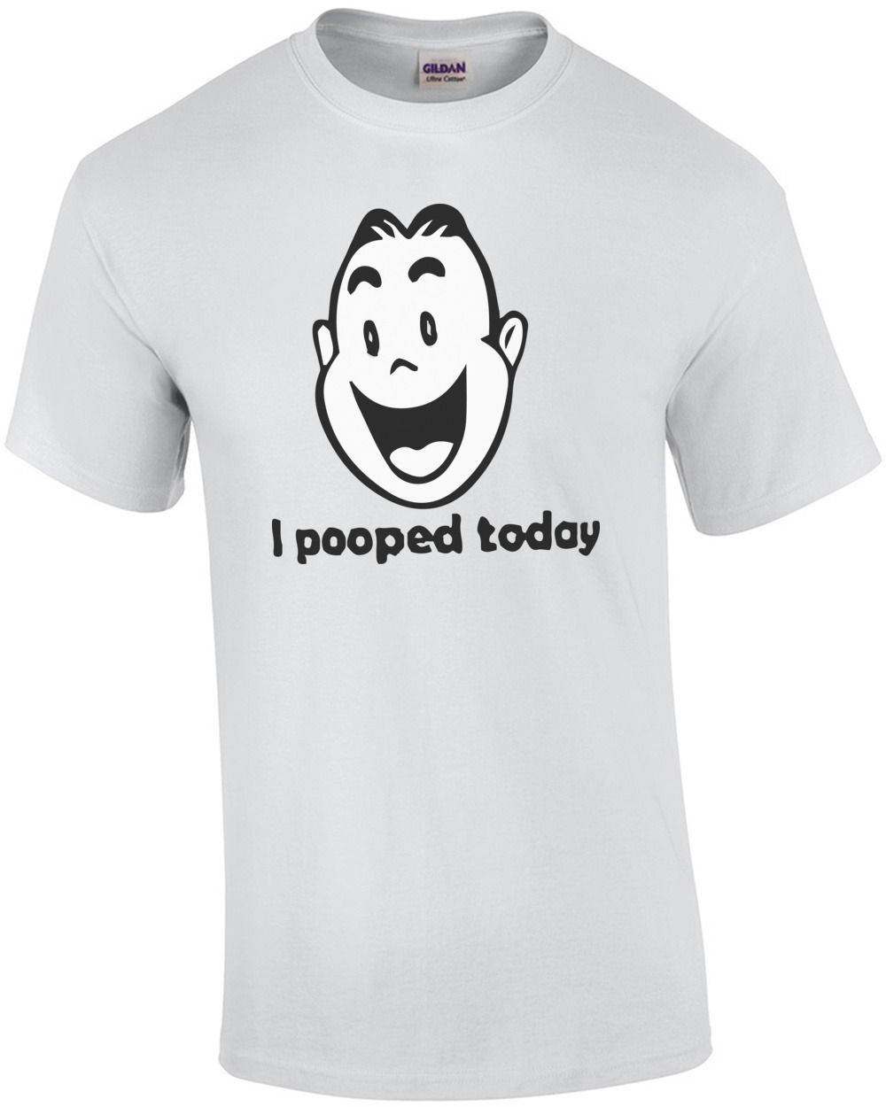 I Pooped Today - Funny T-Shirt shirt