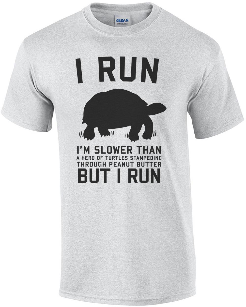 08fde204a i-run-slower-than-a-herd-of-turtles-stampeding-through-peanut-butter-but-i- run-shirt-mens-regular-ash_1.jpg