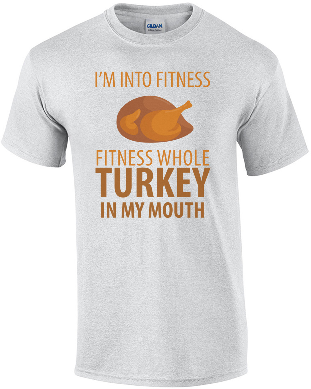 aaf4525ef6 I'm into fitness - fitness whole turkey in my mouth - funny thanksgiving t- shirt