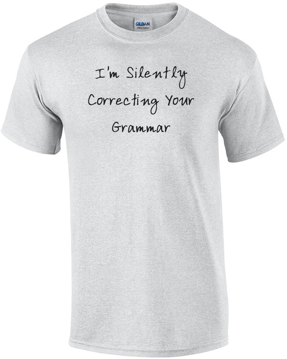 d6844c06 I'm Silently Correcting Your Grammar shirt