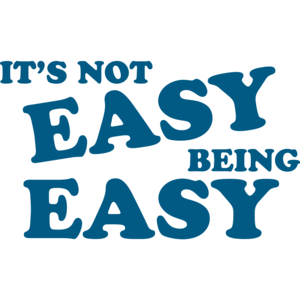 It's Not Easy Being Easy T-shirt