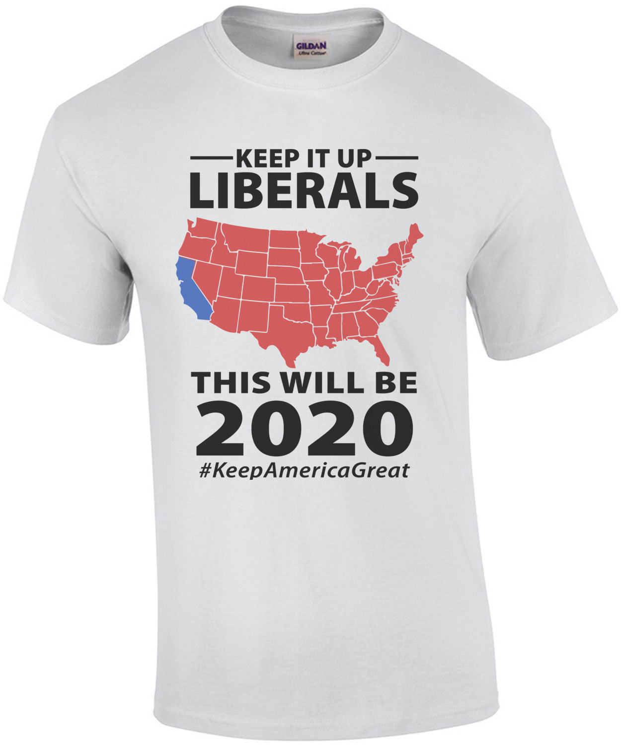Keep It Up Liberals This Will Be 2020 Keepamericagreat Pro