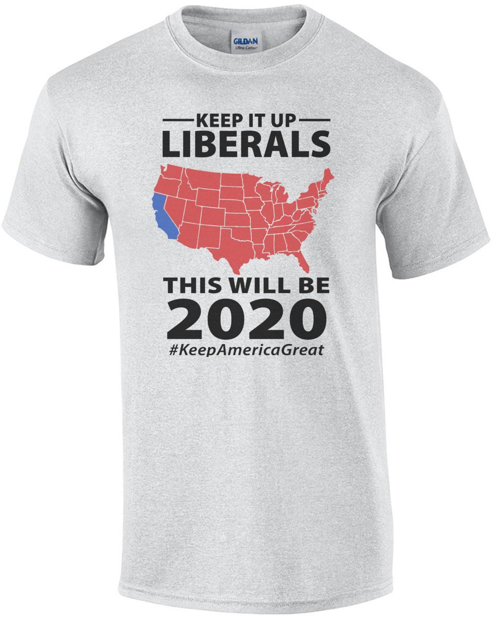 21537b93 keep-it-up-liberals --this-will-be-2020-keepamericagreat--pro-trump--conservative-tshirt -mens-regular-ash.jpg