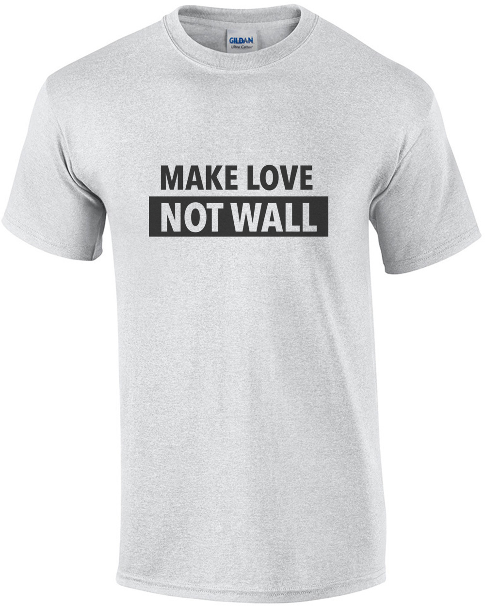 7096ed03 Make Love Not Wall Anti Trump T Shirt Democrat T Shirt