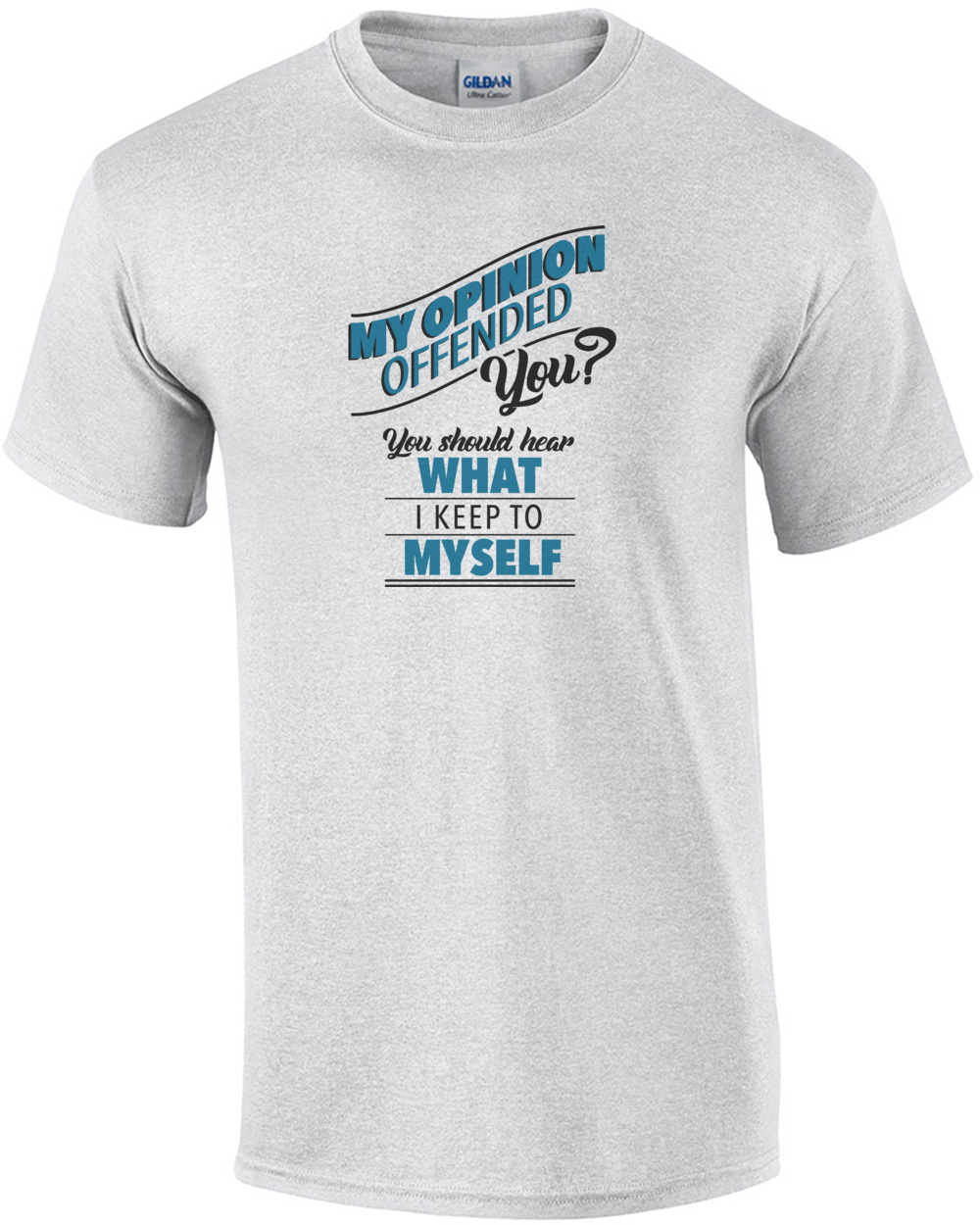 1f45c4c46 my-opinion-offended-you-you-should-hear-what-i-keep-to-myself --funny-sarcastic-tshirt-mens-regular-ash.jpg