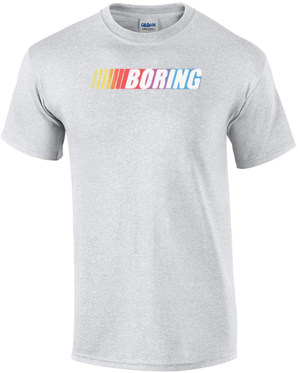 2e8e59b0 Nascar Boring T-Shirt shirt