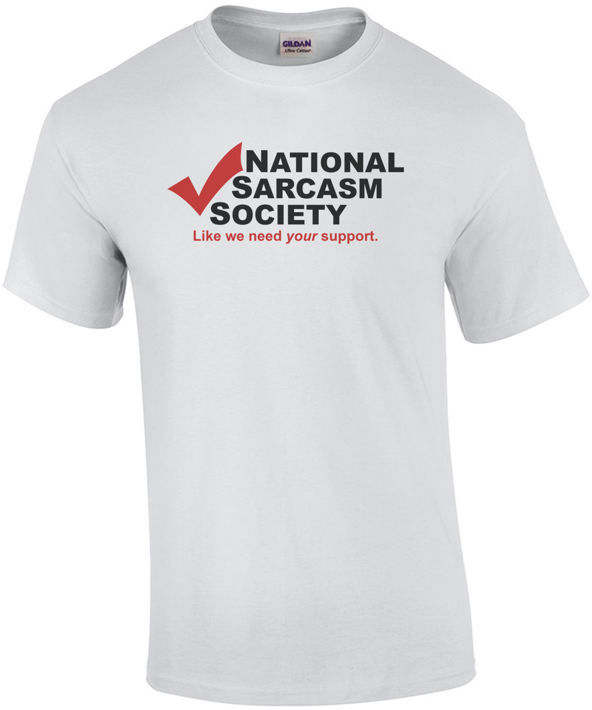 8e7402470d45 national-sarcasm-society-tshirt-3p.jpg
