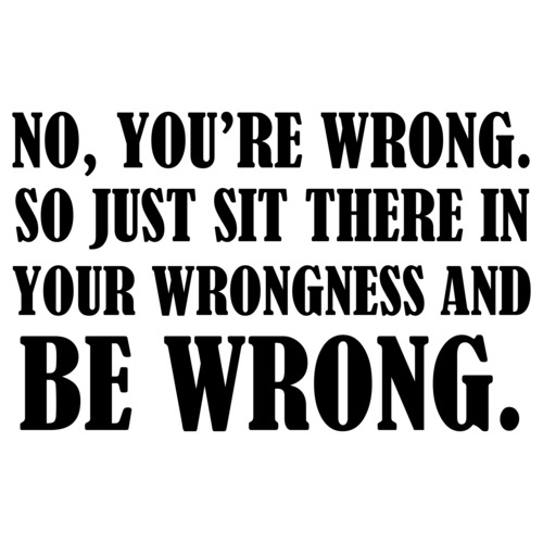 no-youre-wrong-so-just-sit-there-in-your