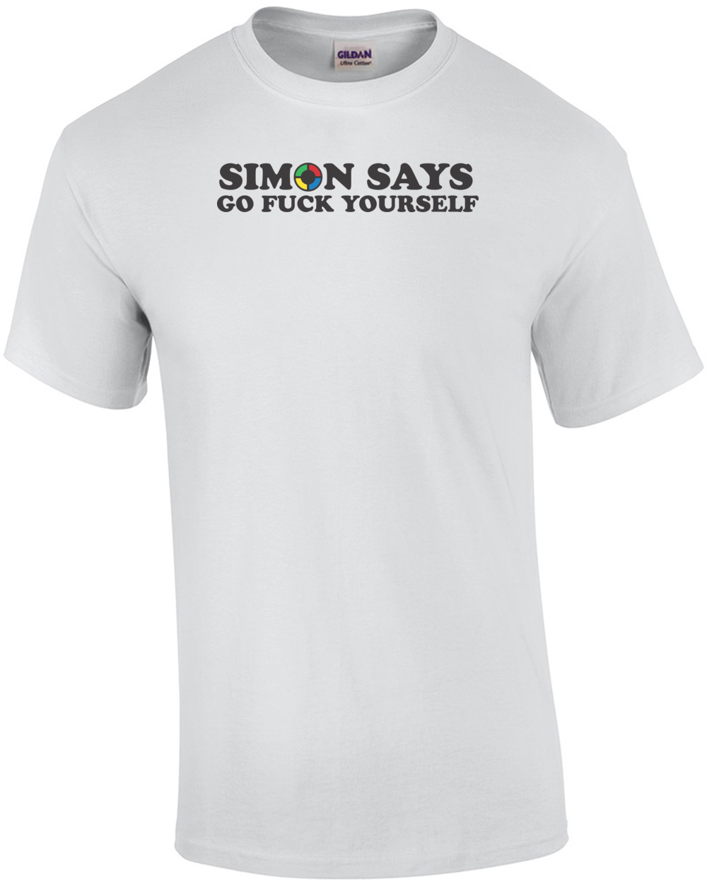 T shirt white black - Simon Says Go Fuck Yourself T Shirt