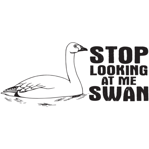 stop looking at me swan billy madisontshirt