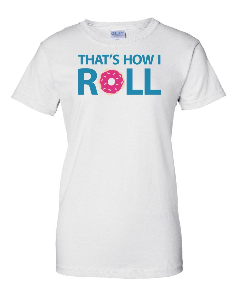 e8a568e0 That's How I Roll - Donut Funny Shirt