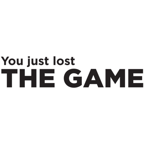 The Game You Just Lost T Shirt