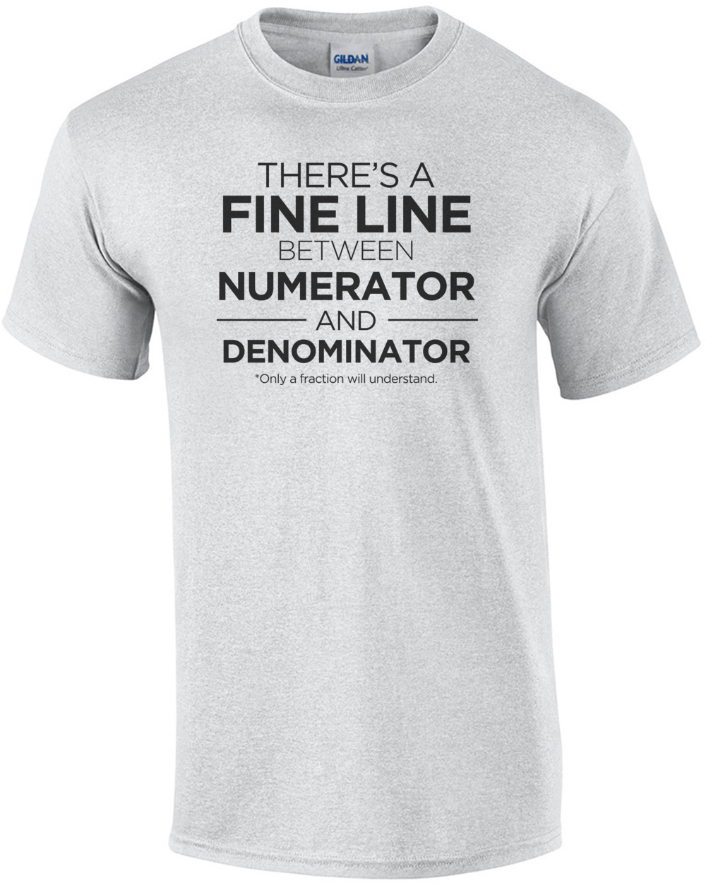 3c323064 There's a fine line between numerator and denominator - funny math t-shirt