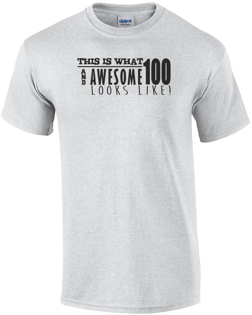 This Is What 100 And Awesome Looks Like 100th Birthday Tshirt Happy Mens Regular Ash