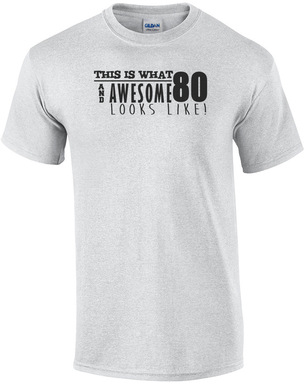 This Is What 80 And Awesome Looks Like 80th Birthday Tshirt Happy Mens Regular Ash