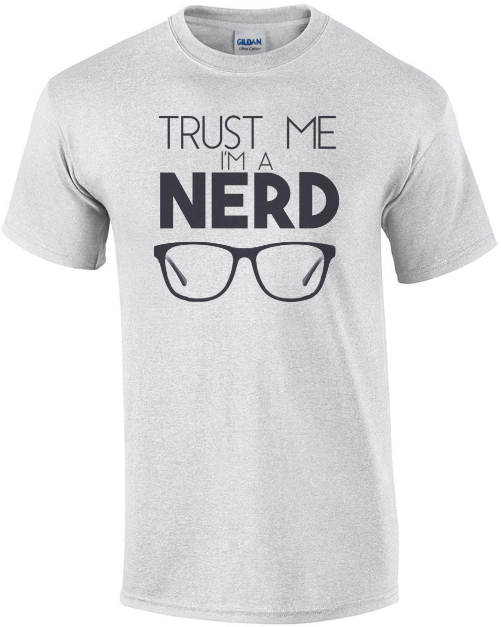 8b64ff12c Trust me i'm a nerd T-Shirt