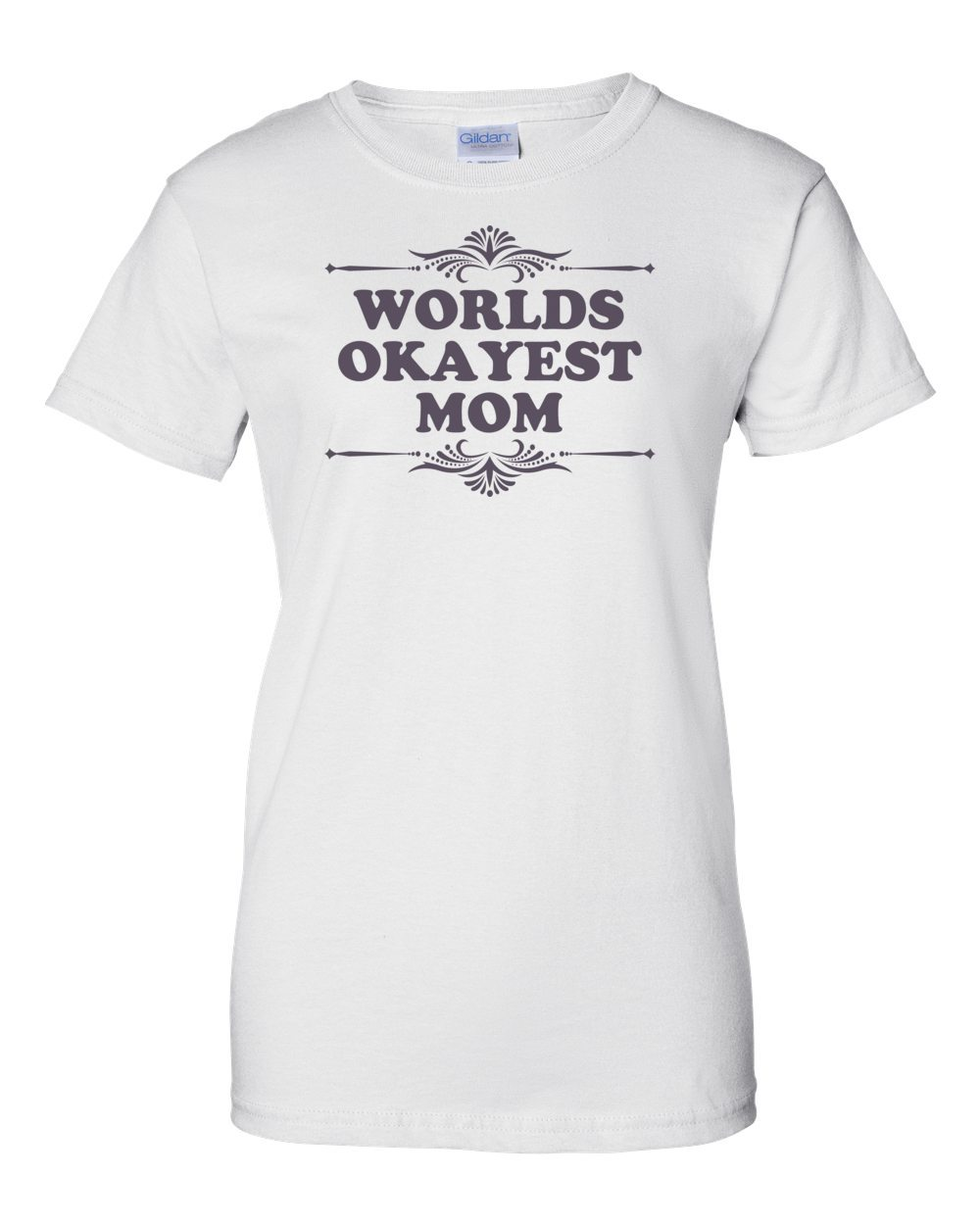 9dd1fa96 worlds-okayest-mom-funny-tshirt-womens-regular-white.jpg