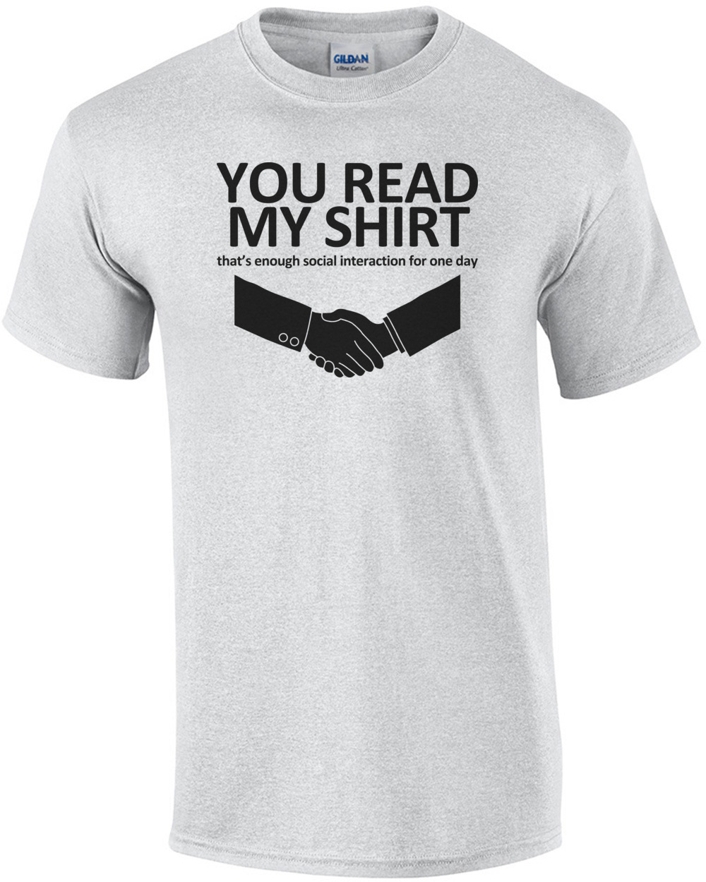 dadfb915107e3 You Read My Shirt, That's Enough Social Interaction T-shirt